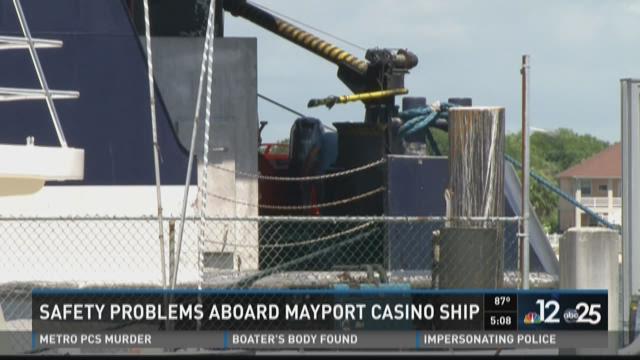 Safety problems aboard Mayport casino ship